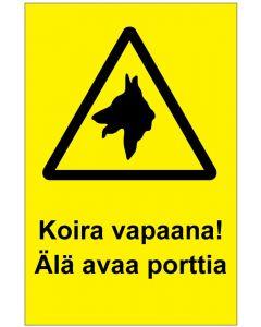 Koira vapaana Älä avaa porttia