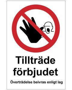 Tillträde förbjudet Överträdelse beivras enligt lag
